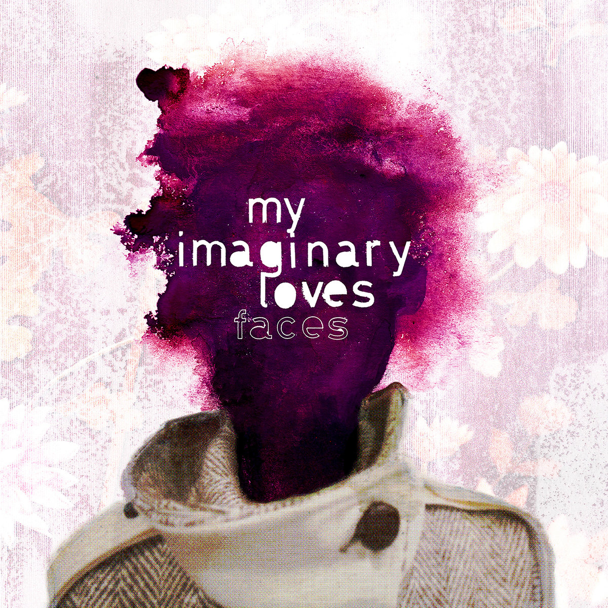 My Imaginary Loves - Faces
